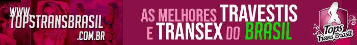 Tops Trans Brasil - Travestis e Transex